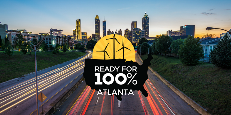 Ask The City Of Atlantas Utility Committee To Approve 100 Clean Energy Plan GA